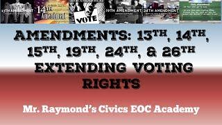Voting Rights Amendments - 13th, 14th, 15th, 19th, 24th, & 26th Amendments
