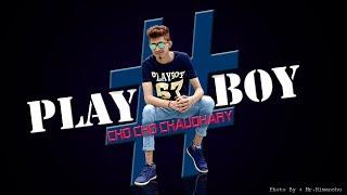 Play Boy   Cho Cho Chaudhary   New Hindi Rap Song 2017   Latest Hip Hop Hindi Rap Song 2017