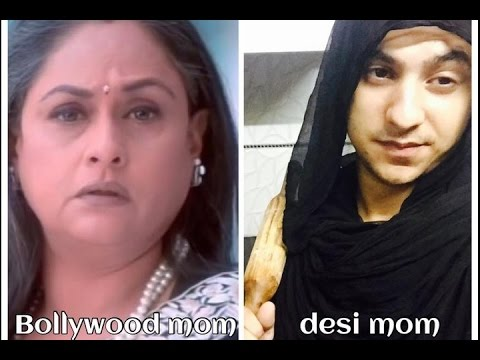 Bollywood mom Vs Desi mom