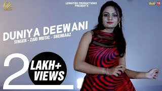 DUNIYA DEEWANI -Zaid (Full Video) | Shehbaaz | New Song 2018 | Leinster Productions