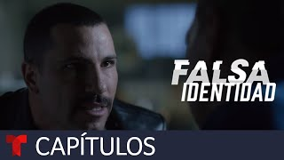 Falsa Identidad | Capítulo 45 | Telemundo