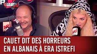 Cauet dit des horreurs en albanais à Era Istrefi - C'Cauet sur NRJ