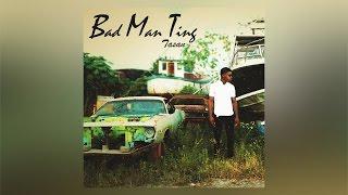 Tasan - Bad Man Ting