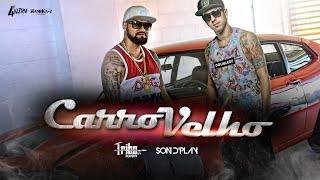CARRO VELHO - Tribo da Periferia ft. Son d'Play - (Clipe Oficial)