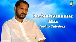 Na Muthukumar Super Hit Audio Jukebox Vol 1