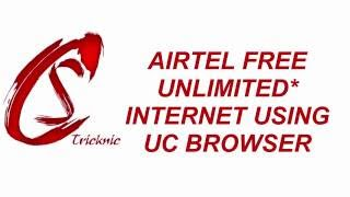 Airtel Free Unlimited Internet Using UC Browser (Working 100%) CSTricknic