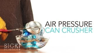 Air Pressure Can Crusher - Sick Science! #098
