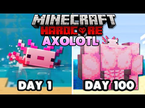 I Survived 100 days As An AXOLOTL in 1.17 Hardcore Minecraft
