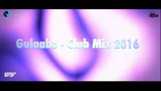 Gulabo (Club Mix) Deejay ReX'x & DJ AD_Vdj Jony