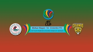 AFC Cup Qualifying Playoff   Mohun Bagan vs Colombo FC