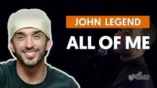 All Of Me - John Legend (aula de violão completa)