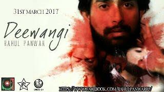 Rahul Panwar - Dewaangi | Music Video | SONG VERSION