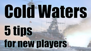 Cold Waters - 5 tips for new players