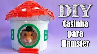 DIY: Casinha para Hamster com Pote plástico (DIY Hamster House)