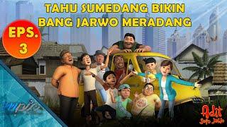 Adit & Sopo Jarwo | E03 : Tahu Sumedang Bikin Jarwo Meradang