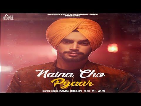 Xxx Mp4 Naina Cho Pyaar Full HD Kamal Dhillon New Punjabi Songs 2018 Latest Punjabi Songs 2018 3gp Sex