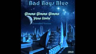 Bad Boys Blue - Gimme Gimme Gimme Your Lovin Little Lady Extended Version (mixed by Manaev)