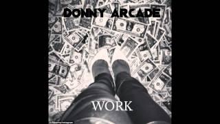 Donny Arcade - WORK