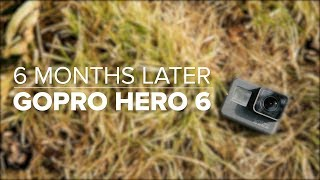 GoPro Hero 6: 6 months later