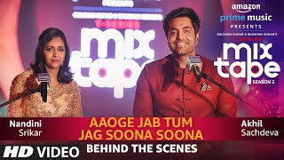 Making  of Aaoge Jab Tum-Jag Soona Soona  Nandini S  Akhil S T-SERIES MIXTAPE SEASON 2 Abhijit V uploaded on 29-05-2019 147085 views