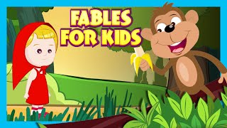 FABLES FOR CHILDREN - Top 10 Stories | Animal Stories For Kids | Preschoolers | Stories