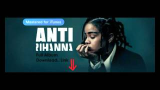 Rihanna - Anti - Full Album - Listen & Download [Link in Description]