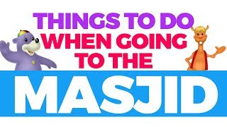 Learn what to do when going to the MASJID with Zaky & Kazwa
