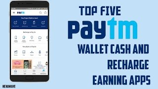 Top Five Paytm Recharge and Wallet Cash Earning Apps