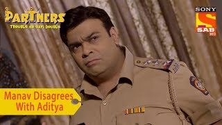 Your Favorite Character | Manav Disagrees With Aditya | Partners Trouble Ho Gayi Double