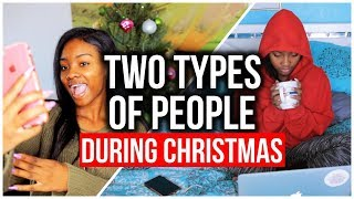 Two Types Of People During Christmas