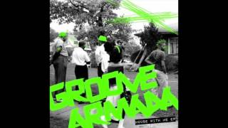 groove armada  house with me original mix