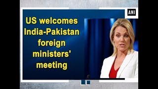 US welcomes India-Pakistan foreign ministers