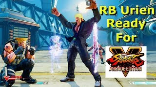 SFV - RB Urien Is Ready For Arcade Edition | Highlights Compilation