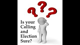 Make Your Calling And Election Sure!