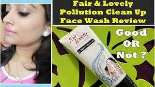 Fair & Lovely Pollution Clean Up Face Wash Review | Good or Not | Indian Mom on Duty