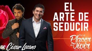Eugenio Derbez: Mandamientos de la seducción - Por el Placer de Vivir con el Dr. César Lozano