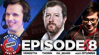 Put Up or Shut Up! (Ep. 8 ft. Thorin, vENdetta, da_bears)