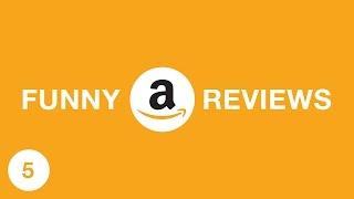 FUNNY AMAZON REVIEWS 5
