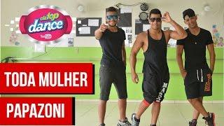 Papazoni - Toda Mulher -  Cia Top Dance