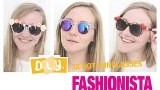 Fashionista DIY - 3x hot sunglasses