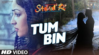 Tum Bin VIDEO SONG | SANAM RE | Pulkit Samrat, Yami Gautam, Divya Khosla Kumar | T-Series