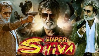 Super Siva (2017) Rajnikanth | Full Action Movie Hindi Dubbed Movie