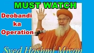 Wahabi Deobandi ka Operation By Hashmi Miya