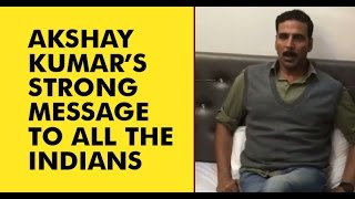 Akshay Kumar's Strong Message To People Playing Politics Over Surgical Strike