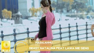 Deasy Natalina feat. Lawa Nie Geng - Masalahmu (Official Lyric Video)