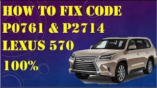 How to fix Code P0761 P2714 Lexus 570 100%,Solved code p0761 p2714 successfully,