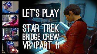Star Trek Bridge Crew Gameplay: Let's Play VR Star Trek Pt 1/2 - CAPT. LUKE VS THE KOBAYASHI MARU