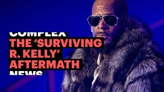 The 'Surviving R. Kelly' Aftermath