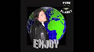 Enjoy- Punk Planet (Full Album)