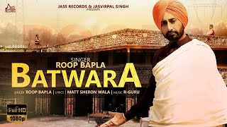 Batwara  | (Full HD ) | Roop Bapla   | New Punjabi Songs 2018 | Latest Punjabi Songs 2018